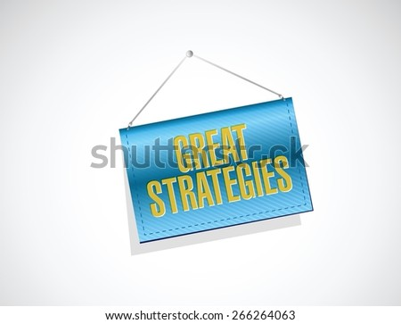 great strategies banner sign illustration design over a white background - stock vector