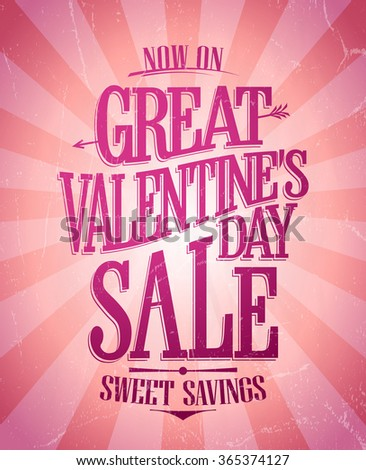 Great Valentine day sale banner, now on, sweet savings design. - stock vector