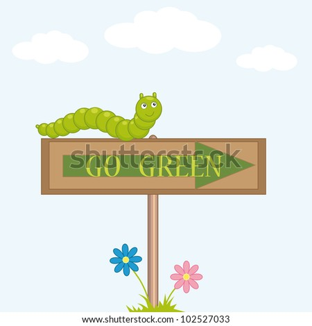 "green caterpillar sits on the sign ""go green"" - stock vector"