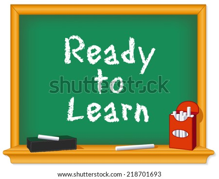 Green chalk board, wood frame with shelf, box of chalk, eraser, Ready to Learn text for preschool, daycare, kindergarten, nursery and elementary school. EPS8. - stock vector