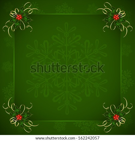 Green Christmas background with Holly berries and snowflakes, illustration. - stock vector