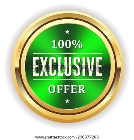 Green exclusive offer seal with gold border on white background - stock vector