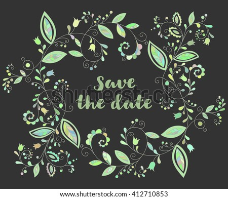 Green greeting or save the date card with floral element and inscription in doodle style. Hand drawn flourish border or frame for banner, calendar, poster, postcard, greeting card. Vector illustration - stock vector