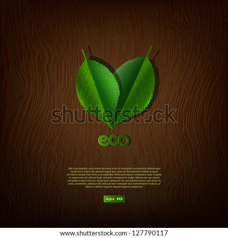 Green leaves on a background of wood texture, ecological concept - stock vector