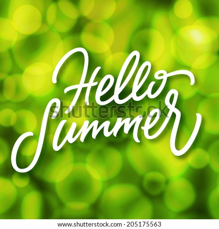 Green summertime background with defocused lights bokeh effect and handmade lettering Hello Summer - stock vector