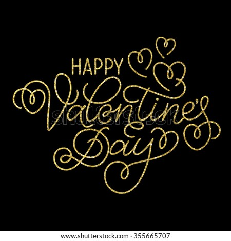 Greeting card design 'Happy Valentine's Day'. Golden sparkling hand lettering with hearts and swashes on black background. - stock vector