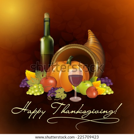 Greeting card with cornucopia, fruit, pumpkin, bottle and glass of wine for Thanksgiving - stock vector