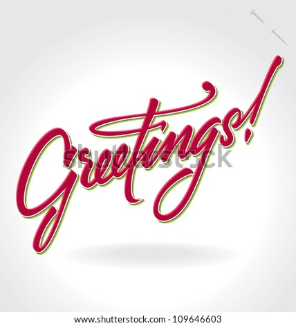 GREETINGS hand lettering - handmade calligraphy, vector (eps8); - stock vector