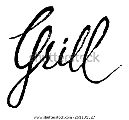 Grill lettering Background. Modern Vector Calligraphy. Painted Letters. Modern Brushed Lettering. Restaurant poster. - stock vector