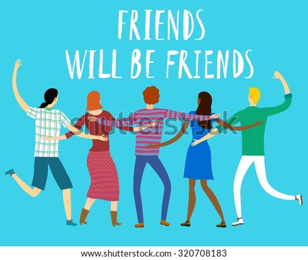 """Group of happy friends with """"Friends will be friends"""" title. Cartoon hand drawn illustration for your design. - stock vector"""