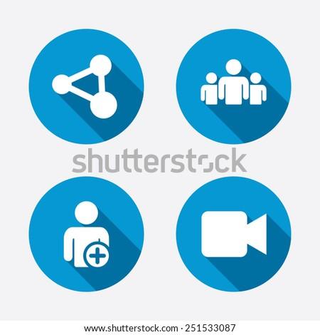 Group of people and share icons. Add user and video camera symbols. Communication signs. Circle concept web buttons. Vector - stock vector
