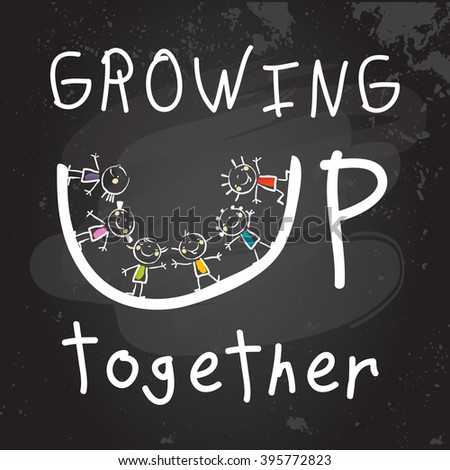 Growing up together conceptual vector illustration. Group of kids, doodle style hand drawn chalk on blackboard drawing.  - stock vector