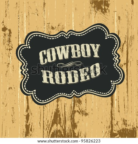 Grunge background with wild west styled label. Vector, EPS10. - stock vector