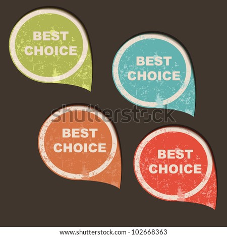 Grunge best choice bubble speech, vector illustration. - stock vector