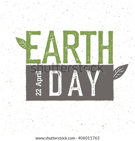 "Grunge Earth Day Logo.  ""Earth day, 22 April"". Earth day celebration design template with recycled paper texture. - stock vector"