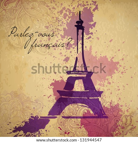 Grunge elegance ink splash illustration of Eiffel tower and calligraphy - stock vector