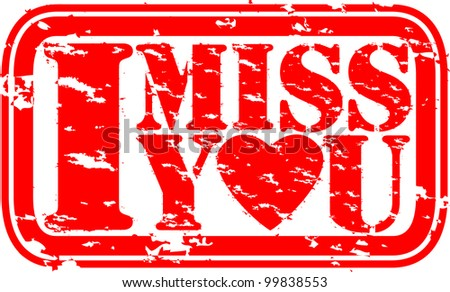 Grunge I miss you rubber stamp, vector illustration - stock vector