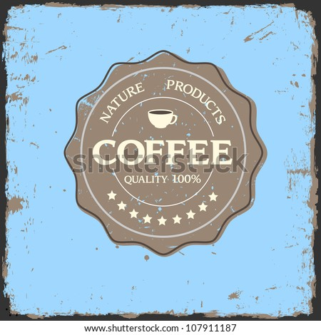 Grunge label quality with coffee cup.Vector eps10 - stock vector