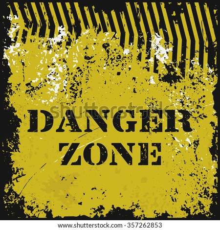 """Grunge poster """"Danger Zone"""". Vector illustration of """"Danger Zone"""" text with caution tape on grungy black and yellow background. It can be used as a poster, wallpaper, design t-shirts. Fully editable. - stock vector"""