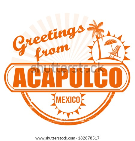 Grunge rubber stamp with text Greetings from Acapulco, vector illustration - stock vector