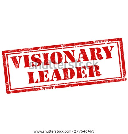 Grunge rubber stamp with text Visionary Leader,vector illustration - stock vector