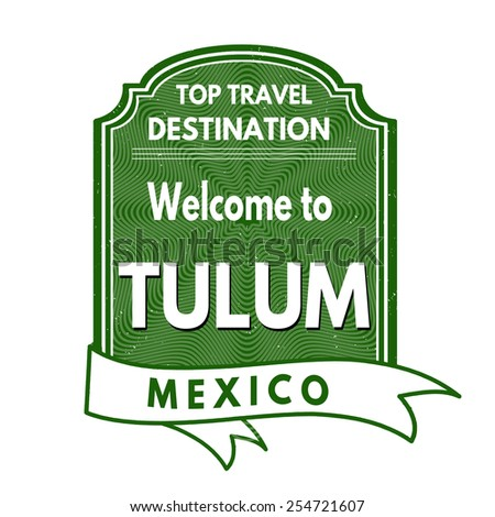 Grunge rubber stamp with text Welcome to Tulum, vector illustration - stock vector