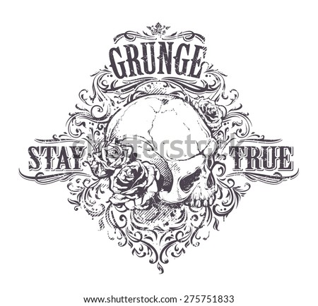 Grunge skull with roses. Stay true vintage print. Vector illustration. - stock vector