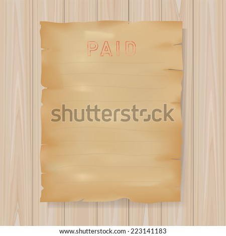 "Grunge vintage paper sheet with ""Paid"" text on wooden background. - stock vector"