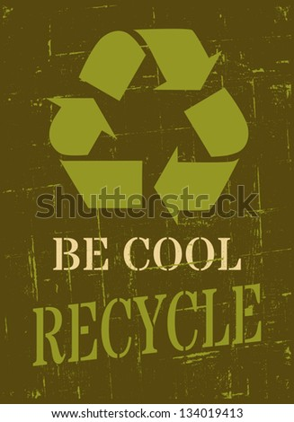 Grungy Earth Day poster with recycle symbol. - stock vector
