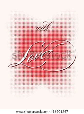 halftone heart background with lettering love script - stock vector