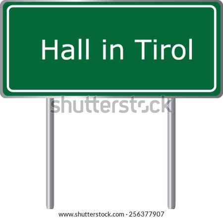 Hall in Tirol, Austria, road sign green vector illustration, road table - stock vector