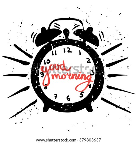hand-drawn alarm clock isolated on white background, red inscription good morning on the dial, vector illustration - stock vector