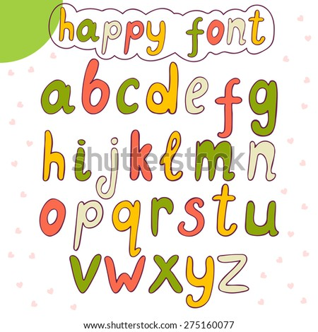 Hand drawn alphabet. Vector happy font. Vector illustration - stock vector