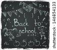 Hand drawn back to school sketch. Set of school doodles on chalkboard background. - stock vector