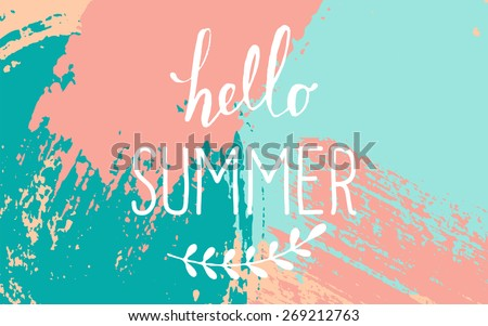 "Hand drawn brush strokes summer design. Pastel blue, pink and turquoise color palette. ""Hello Summer"" typographic design. - stock vector"