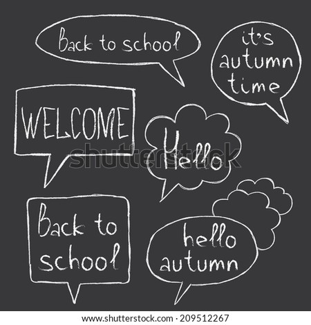 hand drawn chalk speaking bubbles with words 'hello', 'welcome', 'back to school', 'hello autumn', 'it's autumn time' - stock vector