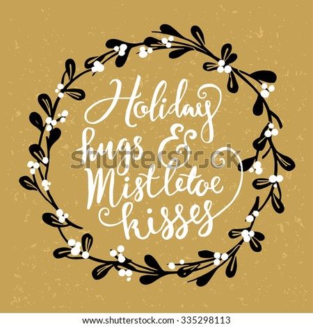 Hand drawn Christmas and New Year greeting card. Mistletoe wreath and handwritten lettering.  - stock vector