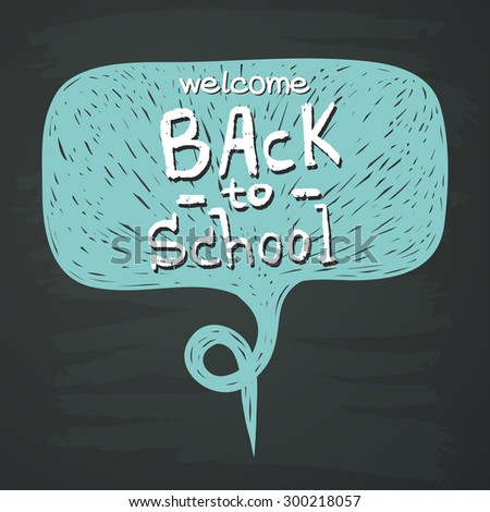 Hand drawn comic speech bubble with Back To School lettering on chalkboard background. - stock vector