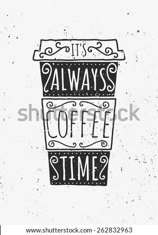 Hand drawn cup of coffee with text and decorative elements. - stock vector