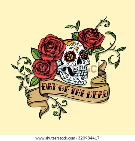 Hand drawn Day of dead Mexican sugar skull decorated with red roses and vintage ribbon with lettering - stock vector