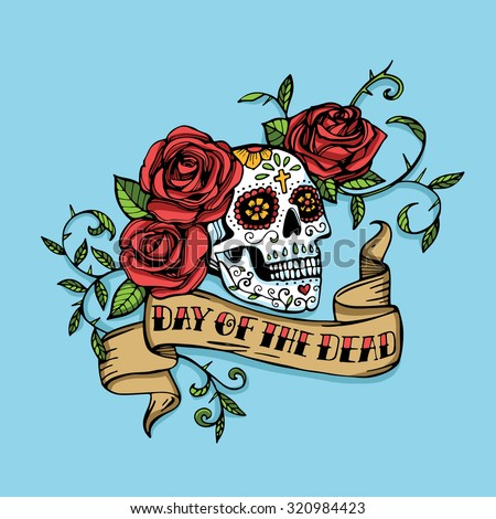 Hand drawn Day of dead Mexican sugar skull decorated with red roses and vintage ribbon with lettering. Blue background - stock vector