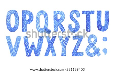 Hand drawn ethnic watercolor letters O-Z, part 2. Vector font. - stock vector