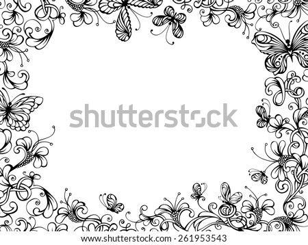 Hand-drawn floral background. Hand-drawn floral frame with butterflies on white background. There is place for your text in the center.  - stock vector