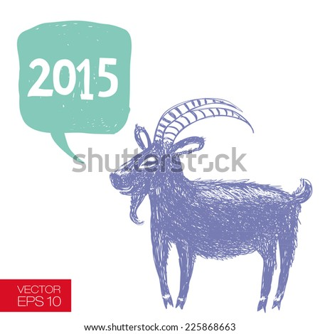 Hand drawn funny goat  talking about new year. Graphic careless style with speech bubble and hand-drawn text. New 2015 Year theme. Vector illustration - stock vector