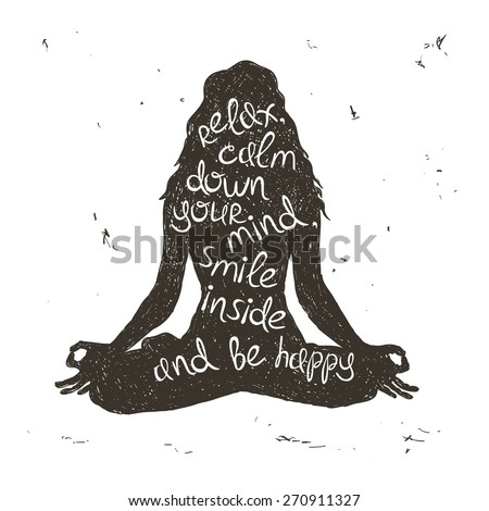 Hand drawn grunge illustration. Isolated woman silhouette sitting in lotus pose of yoga. Creative typography poster. - stock vector