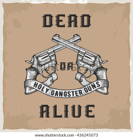 Hand drawn guns with a ribbon and a phrase 'Holy gangster guns', t-shirt design, dusty background - stock vector
