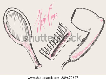 Hand drawn hair care tools. Comb hairdryer mirror and inscription. Vector doodles - stock vector