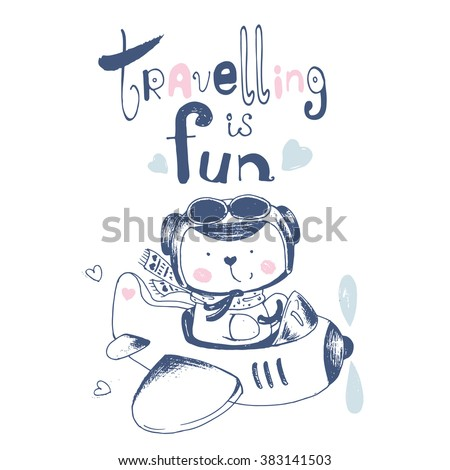 """hand drawn illustration of cute baby bear on airplane, with hand drawn lettering """"traveling is fun""""/can be used for kid's or baby's shirt design/fashion print design - stock vector"""