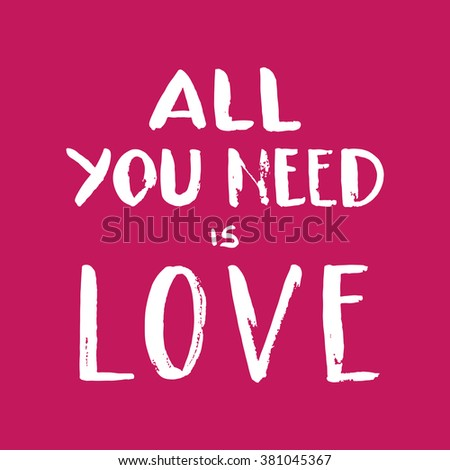 """Hand drawn lettering """"All you need is love"""" on bright pink background. Vector. Easy to edit - stock vector"""