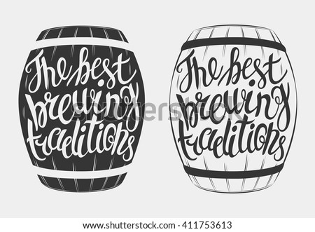 Hand Drawn lettering for with barrel of beer. Vintage illustration. Vector barrel of beer lettering the best brewing traditions. Great for pub menu, announcement of the beer festival or brewery poster - stock vector